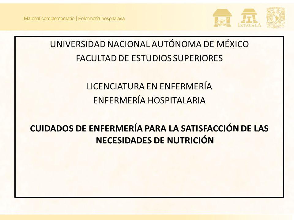 UNIVERSIDAD NACIONAL AUTÓNOMA DE MÉXICO FACULTAD DE ESTUDIOS SUPERIORES LICENCIATURA EN ENFERMERÍA ENFERMERÍA HOSPITALARIA CUIDADOS DE ENFERMERÍA PARA