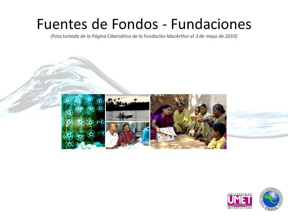 Fuentes de Fondos - Fundaciones (Foto tomada de la Página Cibernética de la Fundación MacArthur el 3 de mayo de 2010)