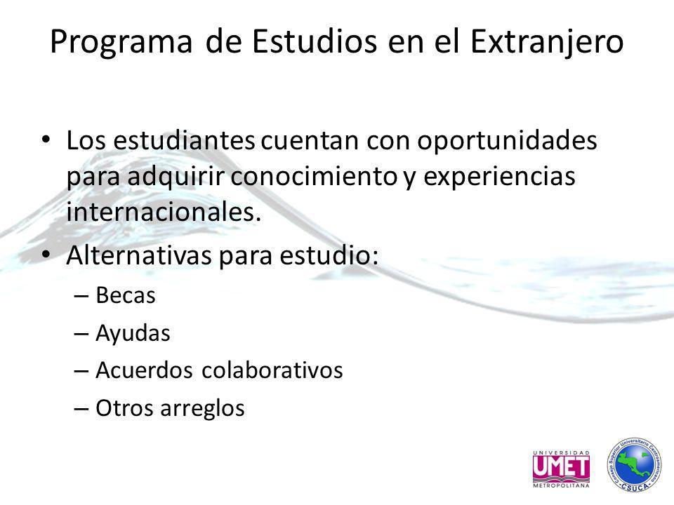 Programa de Estudios en el Extranjero Los estudiantes cuentan con oportunidades para adquirir conocimiento y experiencias internacionales.