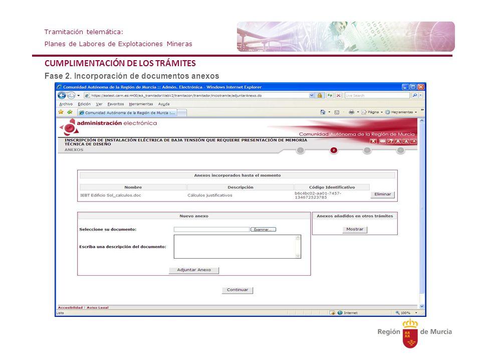 Tramitación telemática: Planes de Labores de Explotaciones Mineras CUMPLIMENTACIÓN DE LOS TRÁMITES Fase 2. Incorporación de documentos anexos