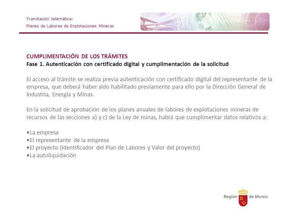 Tramitación telemática: Planes de Labores de Explotaciones Mineras CUMPLIMENTACIÓN DE LOS TRÁMITES Fase 1. Autenticación con certificado digital y cum