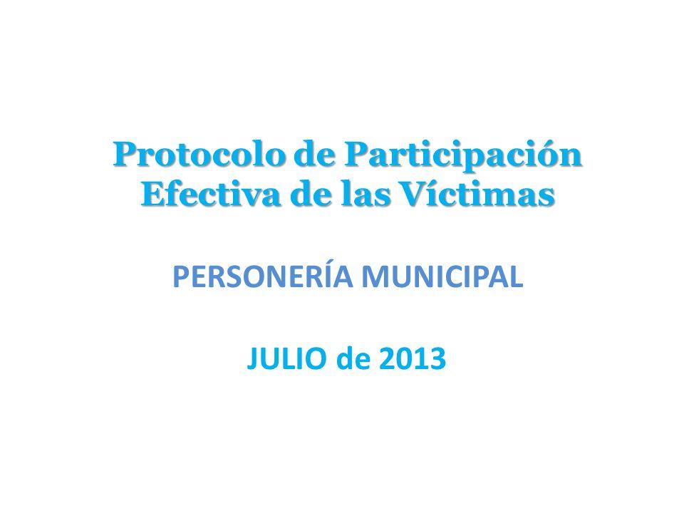 Protocolo de Participación Efectiva de las Víctimas PERSONERÍA MUNICIPAL JULIO de 2013