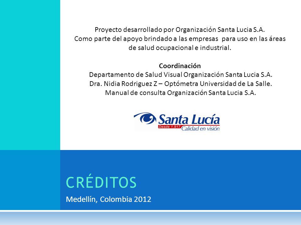 Medellín, Colombia 2012 CRÉDITOS Proyecto desarrollado por Organización Santa Lucia S.A. Como parte del apoyo brindado a las empresas para uso en las