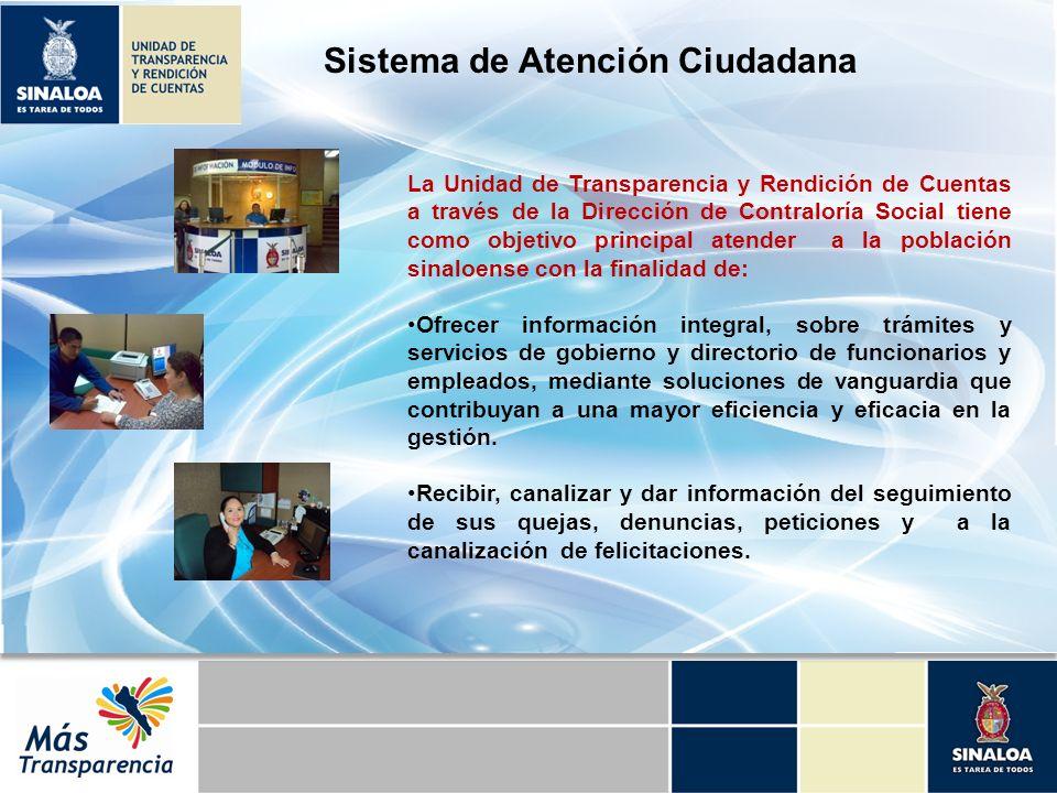 Sistema de Atención Ciudadana La Unidad de Transparencia y Rendición de Cuentas a través de la Dirección de Contraloría Social tiene como objetivo pri