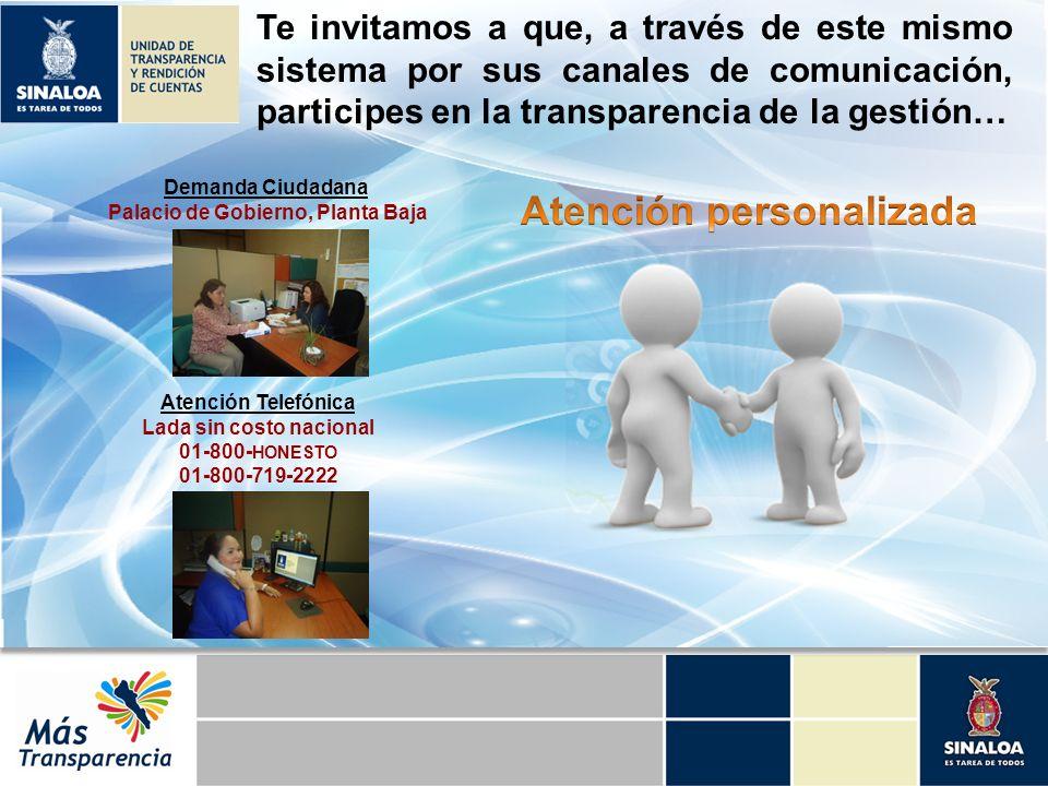 Te invitamos a que, a través de este mismo sistema por sus canales de comunicación, participes en la transparencia de la gestión… Demanda Ciudadana Pa