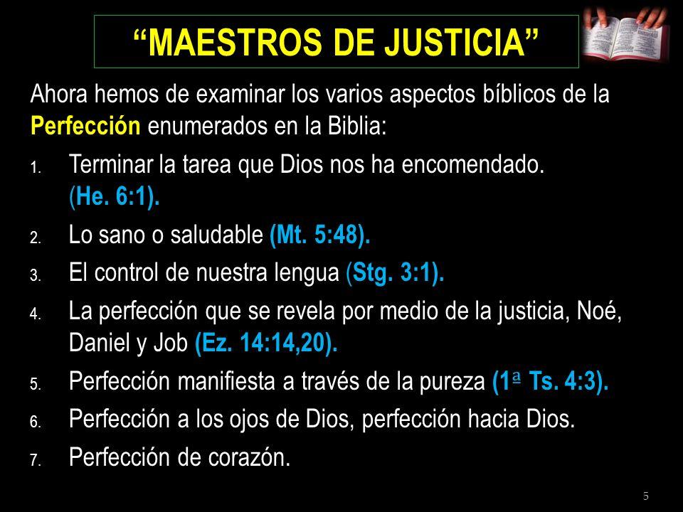 26 MAESTROS DE JUSTICIA 7.Perfección de Corazón.