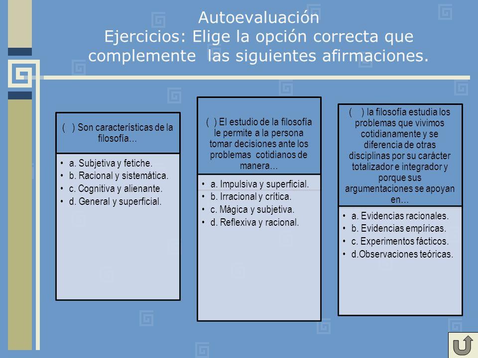 Autoevaluación Ejercicios: Elige la opción correcta que complemente las siguientes afirmaciones.