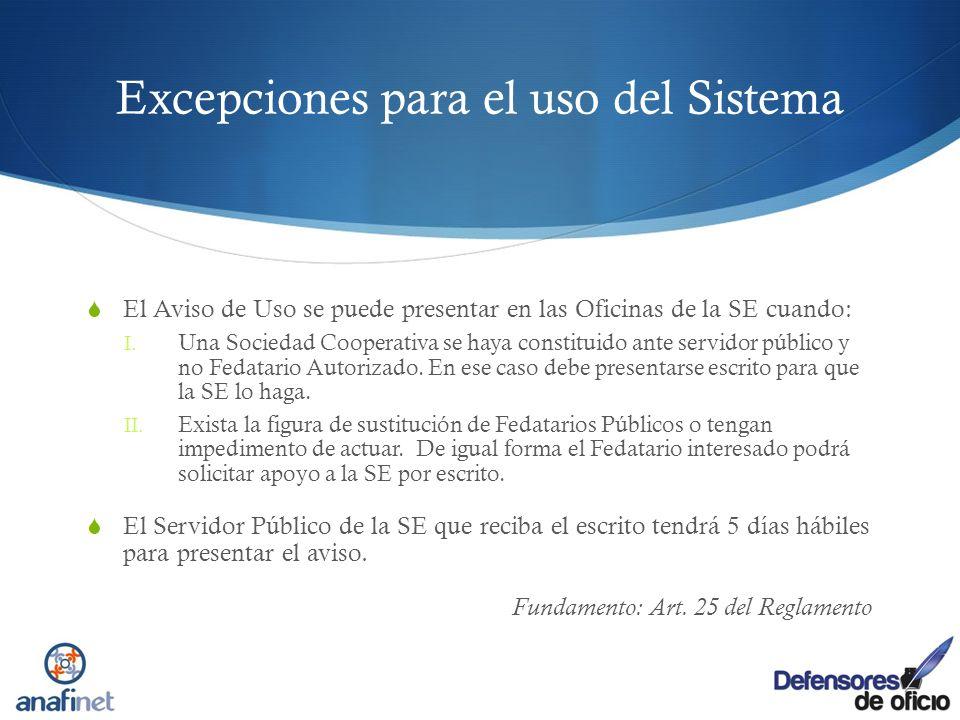 Excepciones para el uso del Sistema El Aviso de Uso se puede presentar en las Oficinas de la SE cuando: I. Una Sociedad Cooperativa se haya constituid