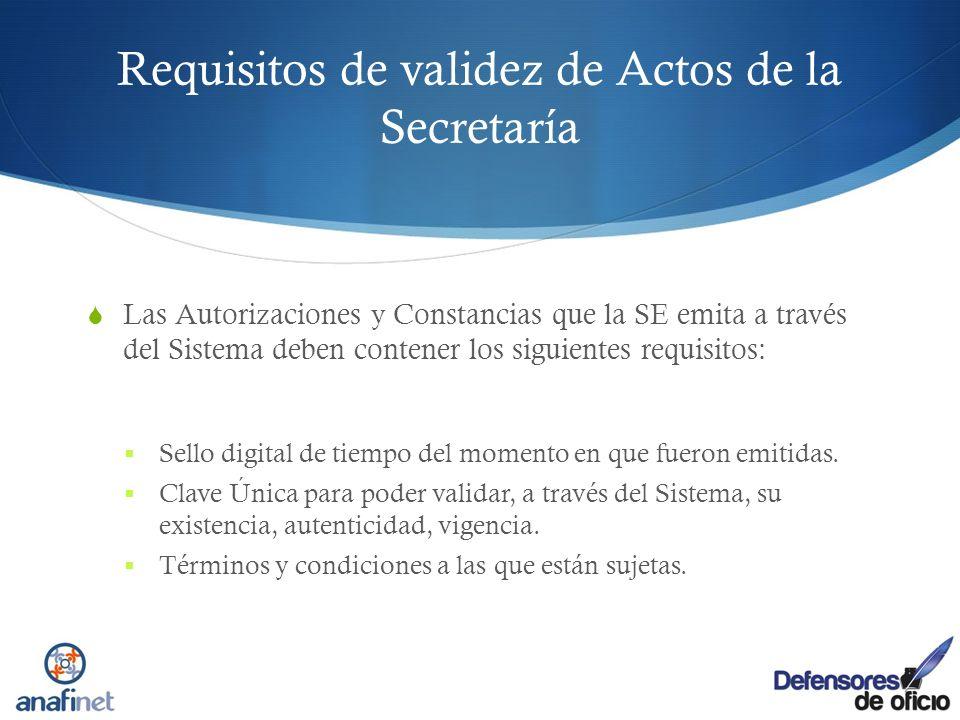 Requisitos de validez de Actos de la Secretaría Las Autorizaciones y Constancias que la SE emita a través del Sistema deben contener los siguientes re