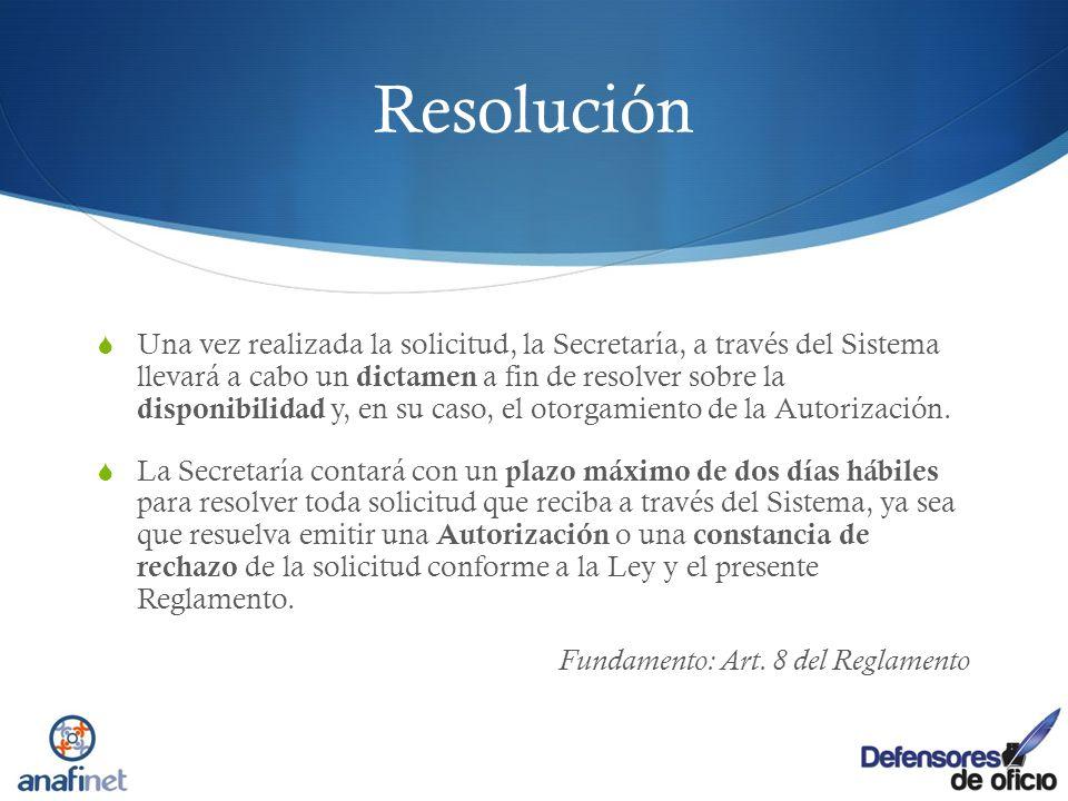 Resolución Una vez realizada la solicitud, la Secretaría, a través del Sistema llevará a cabo un dictamen a fin de resolver sobre la disponibilidad y,