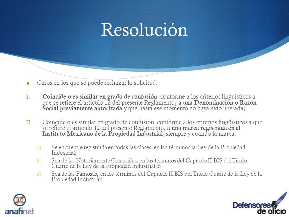Resolución Casos en los que se puede rechazar la solicitud: I. Coincide o es similar en grado de confusión, conforme a los criterios lingüísticos a qu