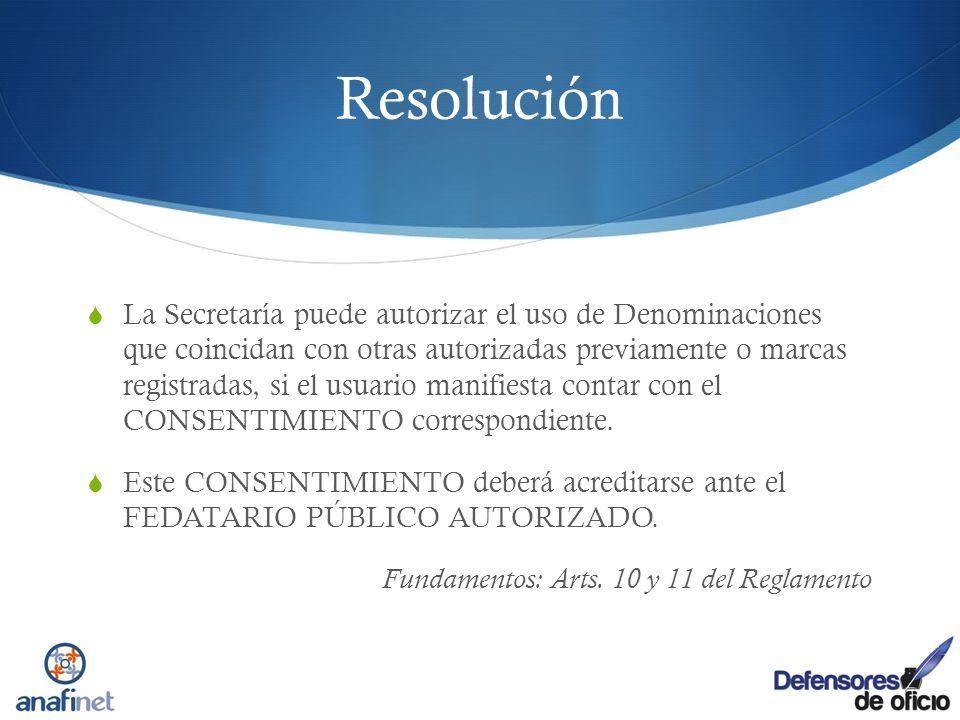Resolución La Secretaría puede autorizar el uso de Denominaciones que coincidan con otras autorizadas previamente o marcas registradas, si el usuario