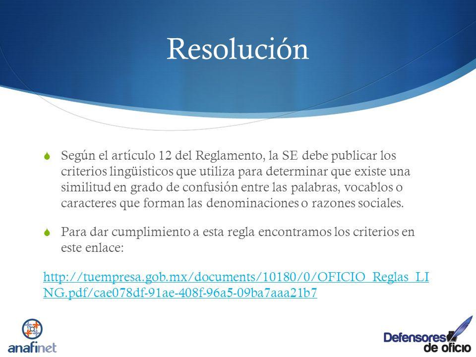 Resolución Según el artículo 12 del Reglamento, la SE debe publicar los criterios lingüisticos que utiliza para determinar que existe una similitud en