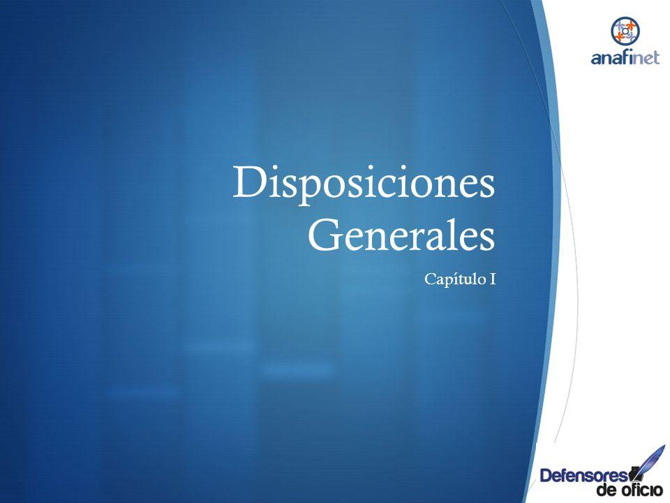 Disposiciones Generales Capítulo I