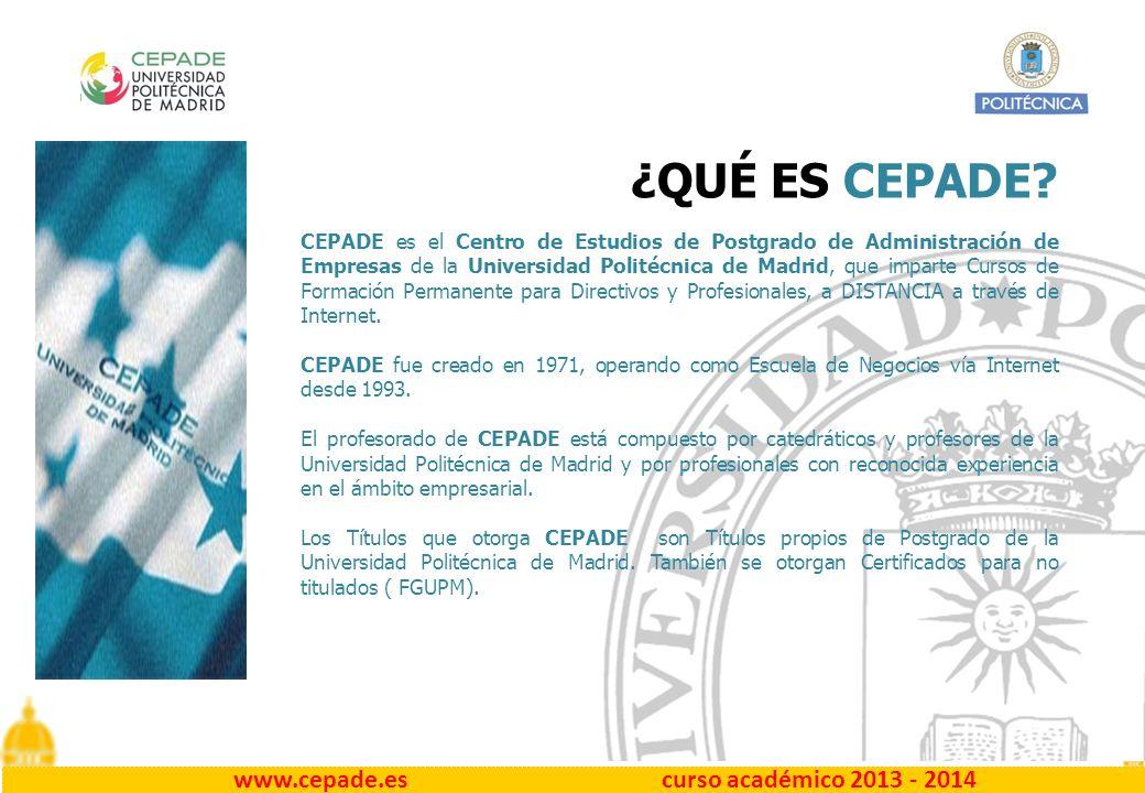 www.cepade.es curso académico 2013 - 2014 ¿QUÉ ES CEPADE.