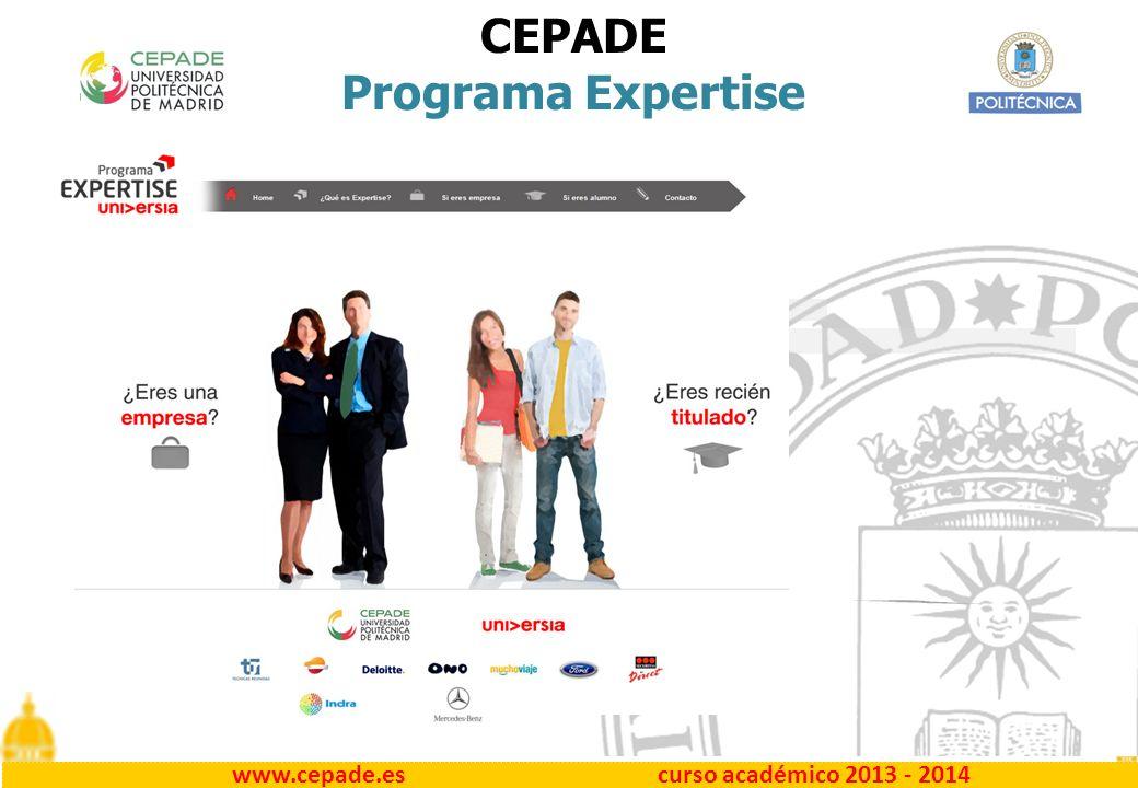 www.cepade.es curso académico 2013 - 2014 Qué es… Programa Especialista desarrollado por Universia / CEPADE UPM El Programa Especialista en Gestión de Empresas con Prácticas Empresariales (Expertise) combina la formación online en diferentes áreas de la empresa con un periodo de prácticas profesionales como máximo de 1 año de duración.