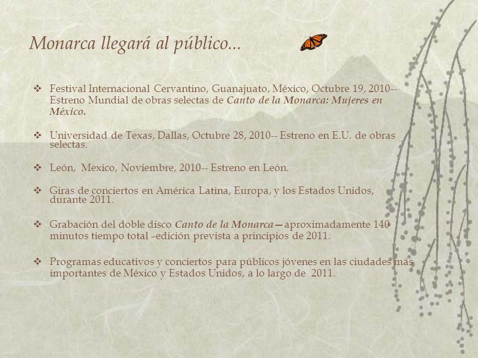 Festival Internacional Cervantino, Guanajuato, México, Octubre 19, 2010-- Estreno Mundial de obras selectas de Canto de la Monarca: Mujeres en México.