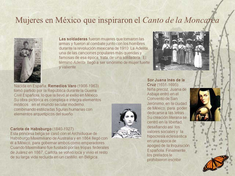 Mujeres que inspiraron Canto de la Monarca México continúa La Malinche (c.