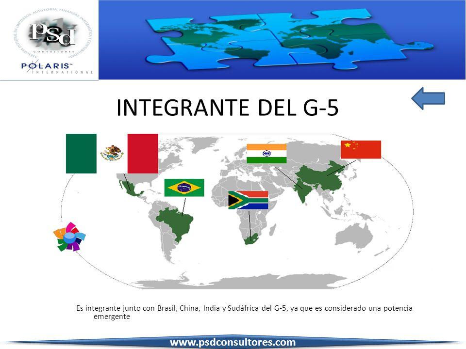 INTEGRANTE DEL G-5 Es integrante junto con Brasil, China, India y Sudáfrica del G-5, ya que es considerado una potencia emergente www.psdconsultores.c