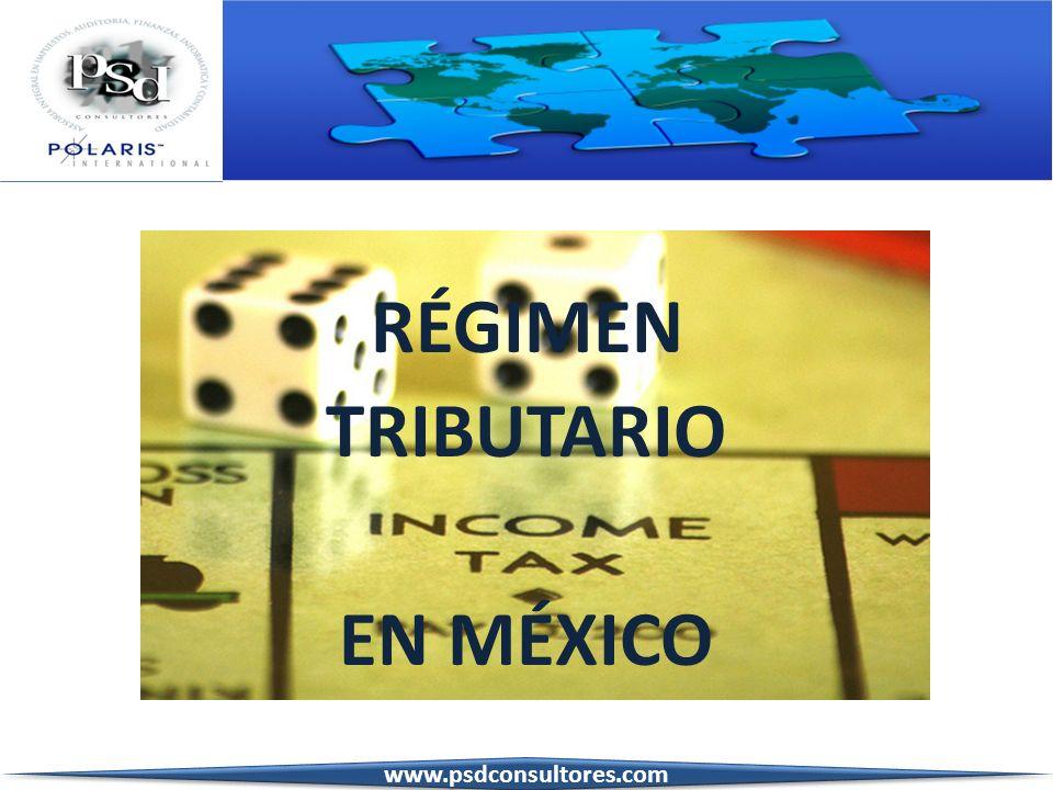 RÉGIMEN TRIBUTARIO EN MÉXICO www.psdconsultores.com