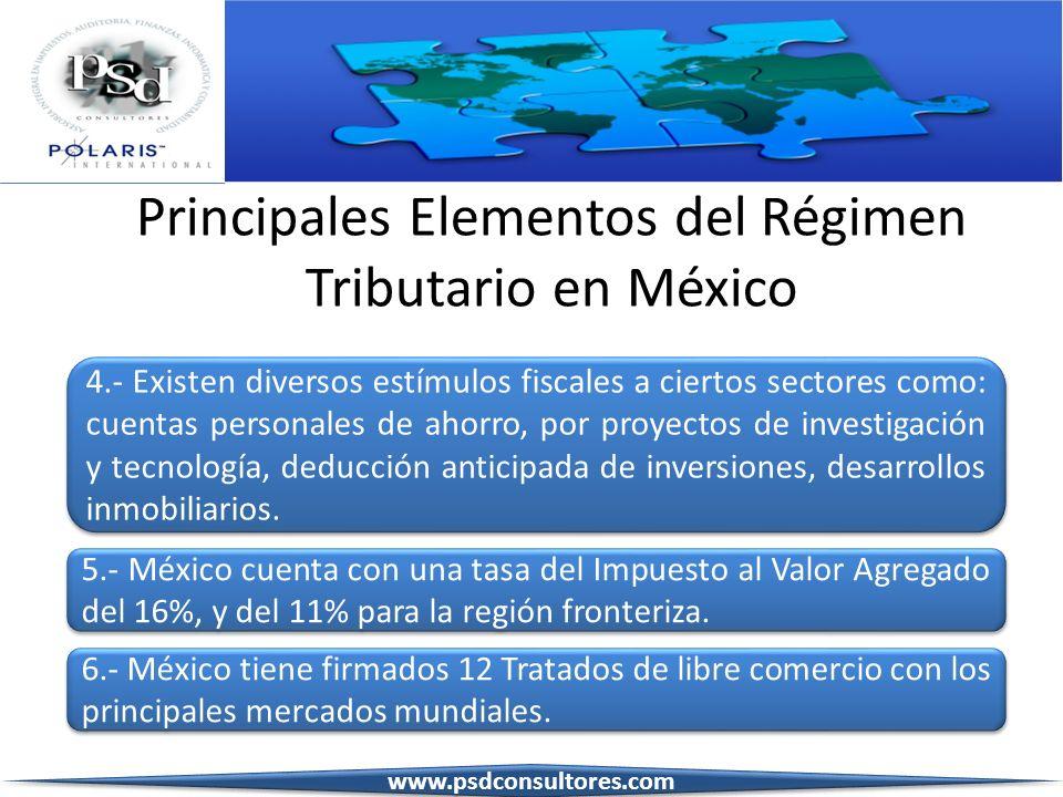 Principales Elementos del Régimen Tributario en México 4.- Existen diversos estímulos fiscales a ciertos sectores como: cuentas personales de ahorro,