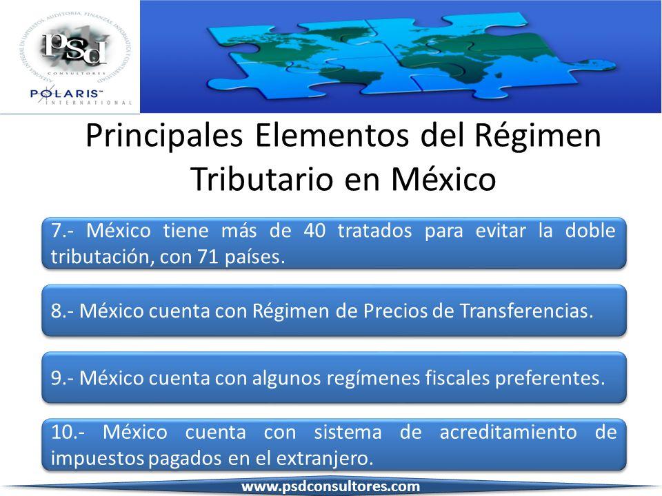 Principales Elementos del Régimen Tributario en México 7.- México tiene más de 40 tratados para evitar la doble tributación, con 71 países. 8.- México