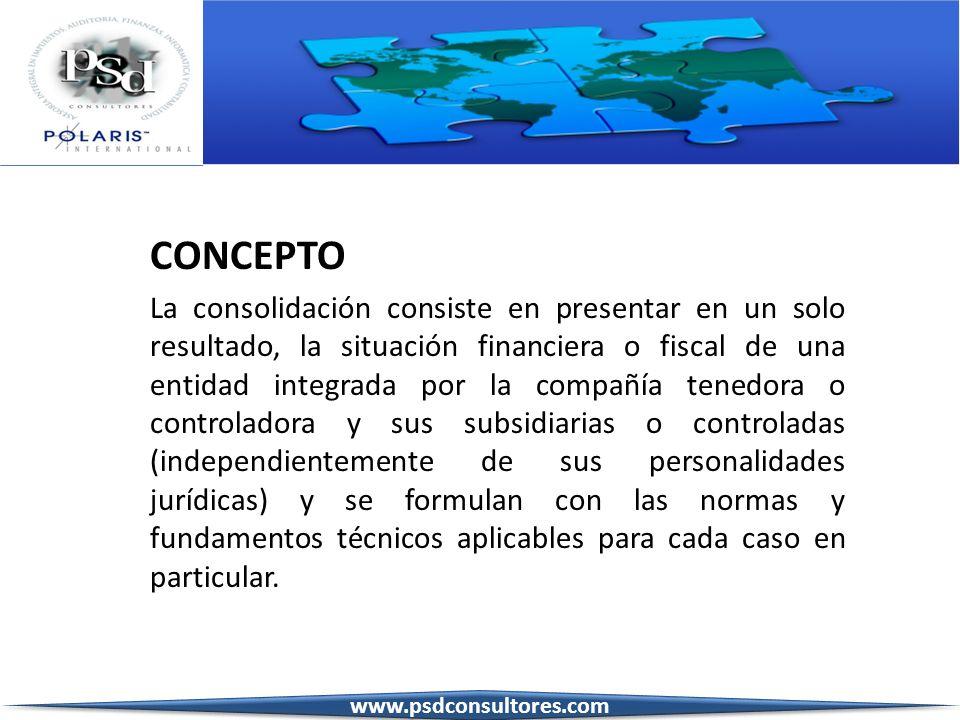 CONCEPTO La consolidación consiste en presentar en un solo resultado, la situación financiera o fiscal de una entidad integrada por la compañía tenedo