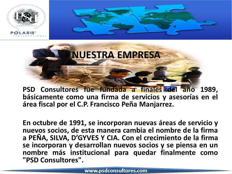 NUESTRA EMPRESA PSD Consultores fue fundada a finales del año 1989, básicamente como una firma de servicios y asesorías en el área fiscal por el C.P.