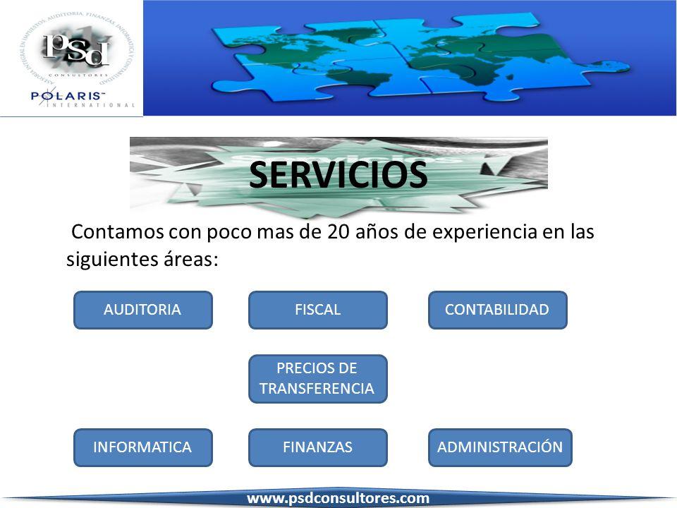 SERVICIOS Contamos con poco mas de 20 años de experiencia en las siguientes áreas: AUDITORIAFISCALCONTABILIDAD PRECIOS DE TRANSFERENCIA INFORMATICAFIN
