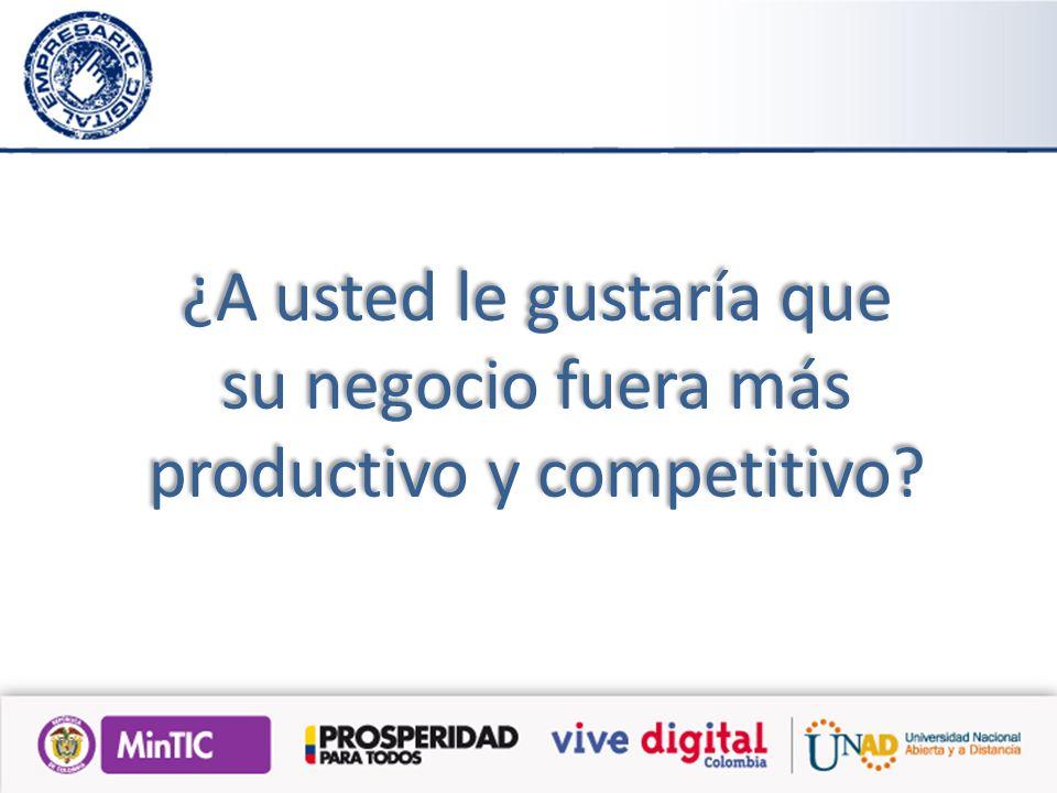 ¿A usted le gustaría que su negocio fuera más productivo y competitivo