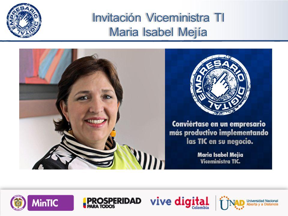 Invitación Viceministra TI Maria Isabel Mejía Invitación Viceministra TI Maria Isabel Mejía