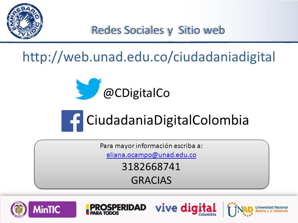 @CDigitalCo CiudadaniaDigitalColombia Para mayor información escriba a: eliana.ocampo@unad.edu.co 3182668741 GRACIAS Para mayor información escriba a: eliana.ocampo@unad.edu.co 3182668741 GRACIAS http://web.unad.edu.co/ciudadaniadigital Redes Sociales y Sitio web