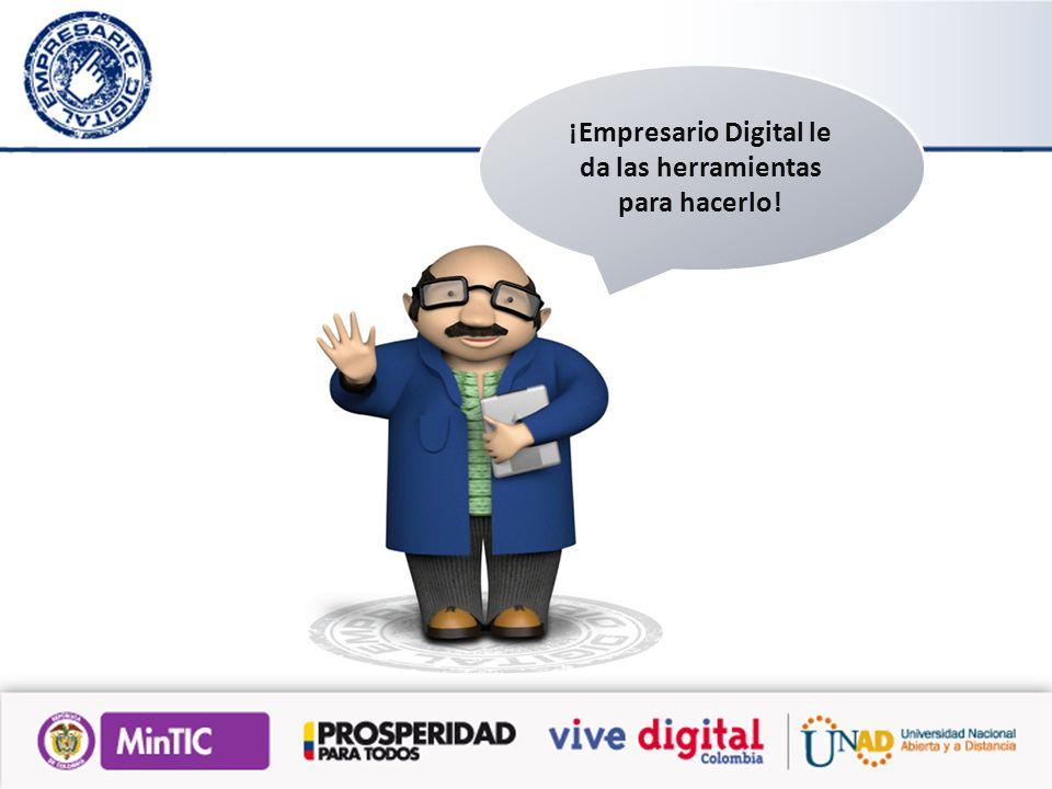 ¡Empresario Digital le da las herramientas para hacerlo!
