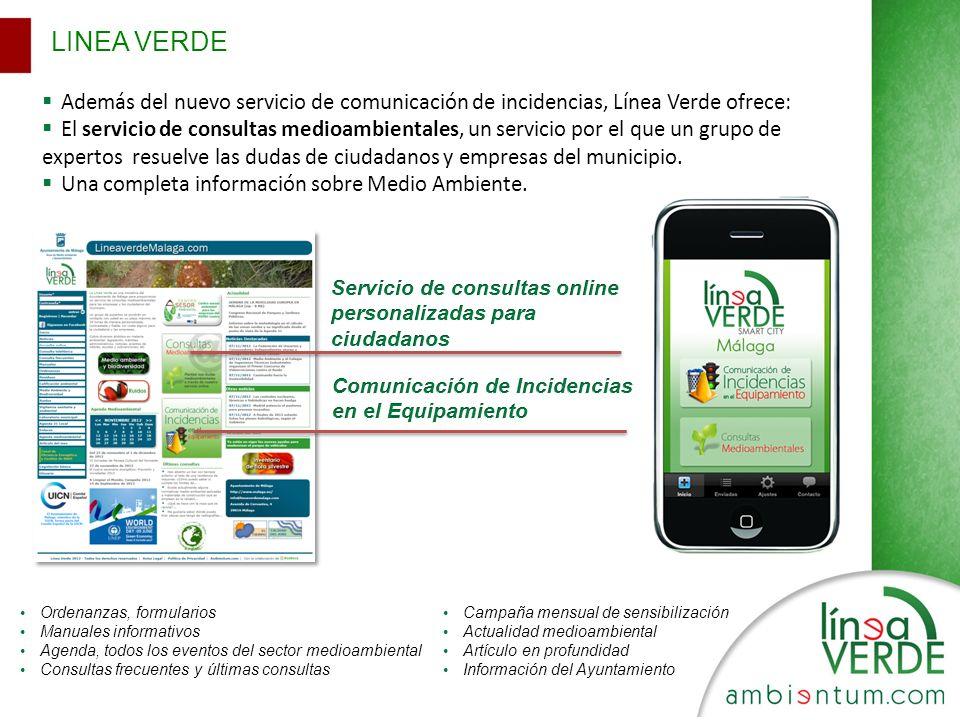 LINEA VERDE Además del nuevo servicio de comunicación de incidencias, Línea Verde ofrece: El servicio de consultas medioambientales, un servicio por el que un grupo de expertos resuelve las dudas de ciudadanos y empresas del municipio.