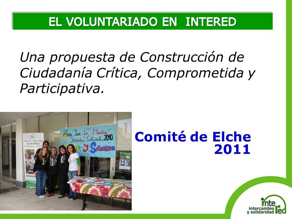 Comité de Elche 2011 Una propuesta de Construcción de Ciudadanía Crítica, Comprometida y Participativa.