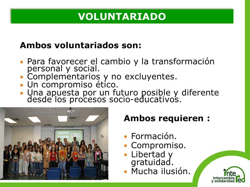 Ambos voluntariados son: Para favorecer el cambio y la transformación personal y social. Complementarios y no excluyentes. Un compromiso ético. Una ap
