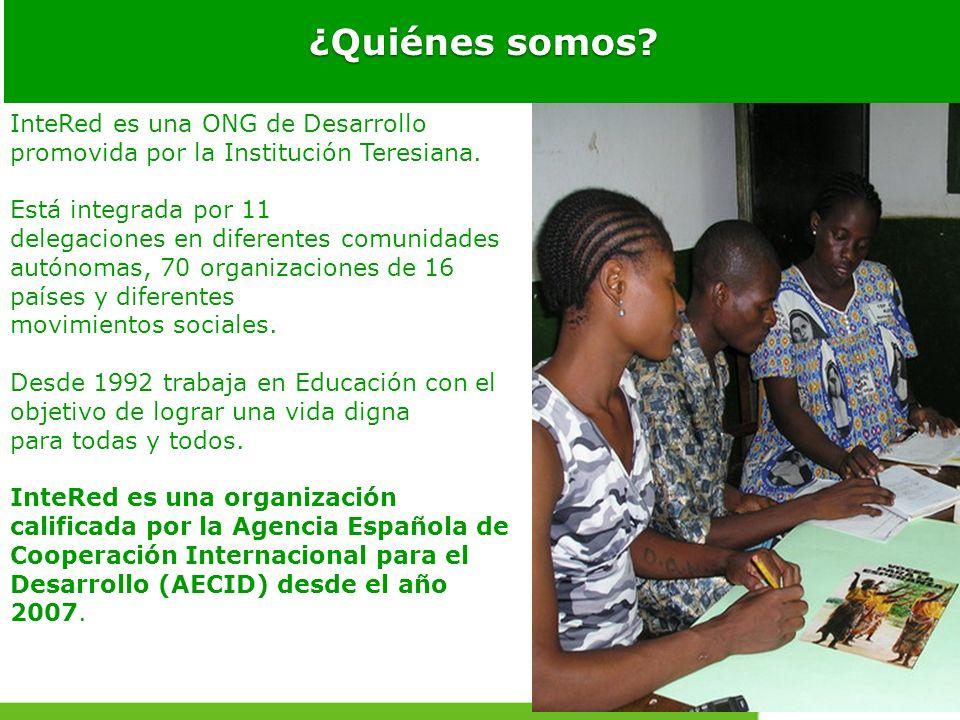 ¿Quiénes somos? InteRed es una ONG de Desarrollo promovida por la Institución Teresiana. Está integrada por 11 delegaciones en diferentes comunidades
