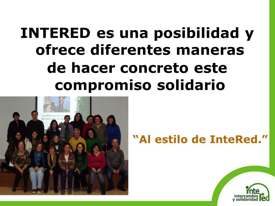 INTERED es una posibilidad y ofrece diferentes maneras de hacer concreto este compromiso solidario Al estilo de InteRed.