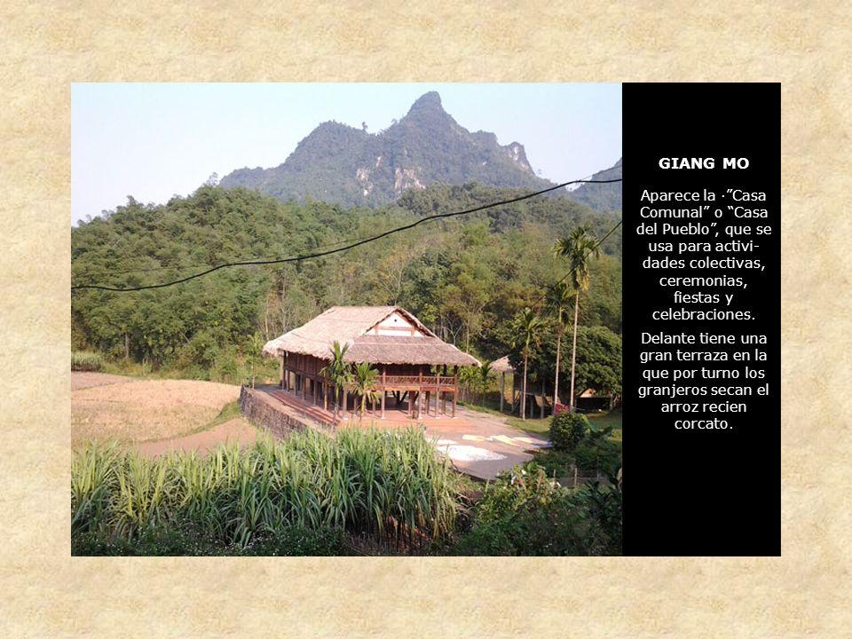 GIANG MO Aparece la ·Casa Comunal o Casa del Pueblo, que se usa para activi- dades colectivas, ceremonias, fiestas y celebraciones.