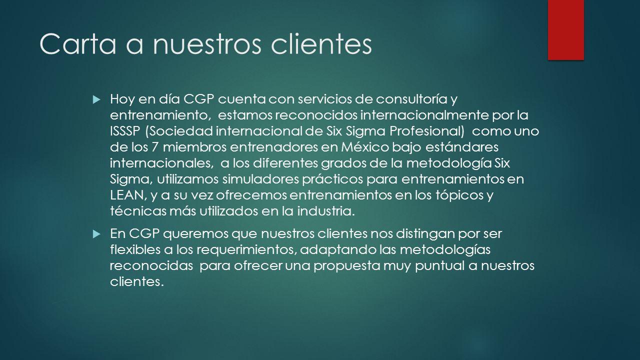 Carta a nuestros clientes Hoy en día CGP cuenta con servicios de consultoría y entrenamiento, estamos reconocidos internacionalmente por la ISSSP (Soc