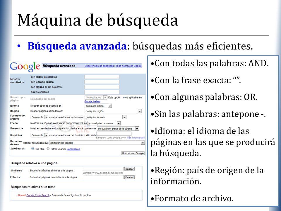 XP Máquina de búsqueda Búsqueda avanzada: búsquedas más eficientes. Con todas las palabras: AND. Con la frase exacta:. Con algunas palabras: OR. Sin l