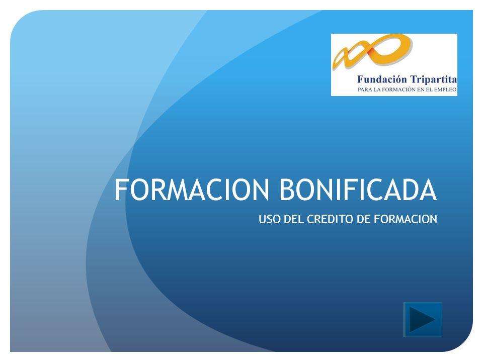 FORMACION BONIFICADA USO DEL CREDITO DE FORMACION