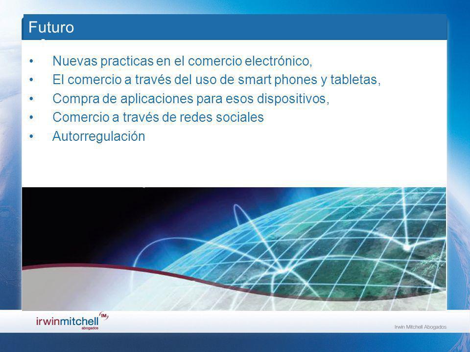 Futuro Nuevas practicas en el comercio electrónico, El comercio a través del uso de smart phones y tabletas, Compra de aplicaciones para esos dispositivos, Comercio a través de redes sociales Autorregulación