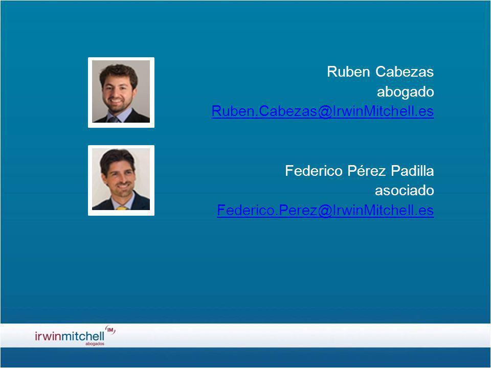 Ruben Cabezas abogado Ruben.Cabezas@IrwinMitchell.es Federico Pérez Padilla asociado Federico.Perez@IrwinMitchell.es