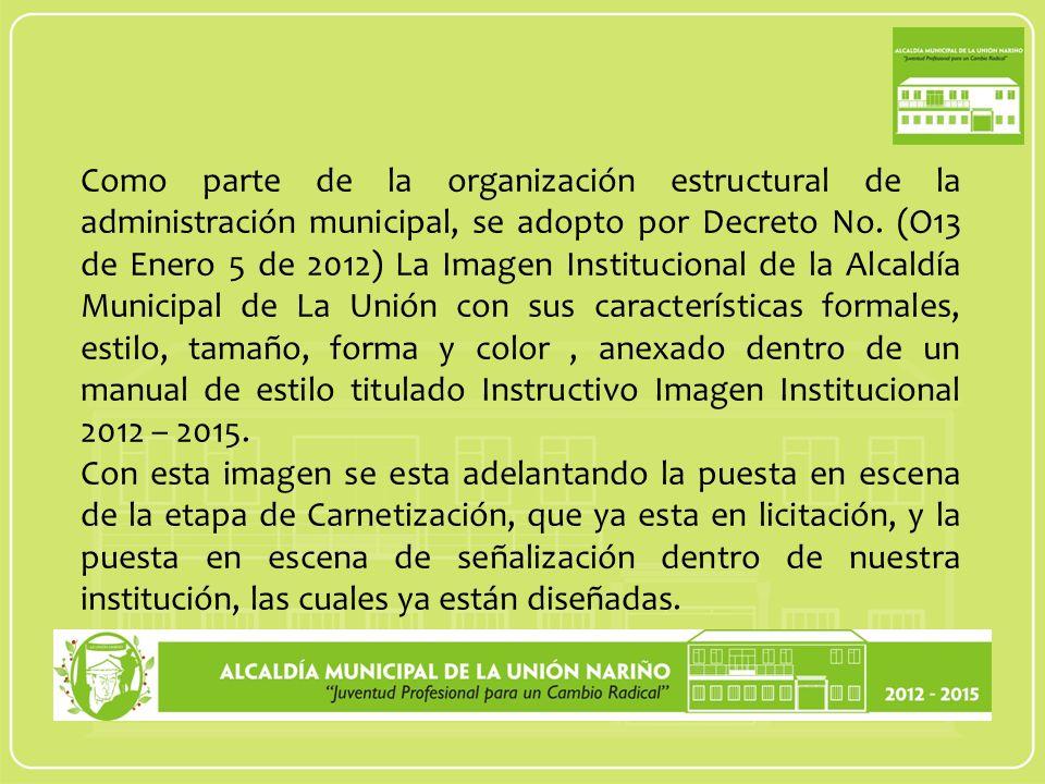 Como parte de la organización estructural de la administración municipal, se adopto por Decreto No.