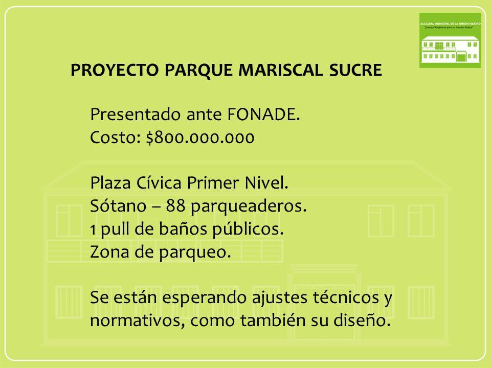 Presentado ante FONADE. Costo: $800.000.000 Plaza Cívica Primer Nivel.