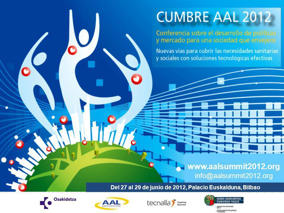 www.aalsummit2012.org info@aalsummit2012.org Del 27 al 29 de junio de 2012, Palacio Euskalduna, Bilbao