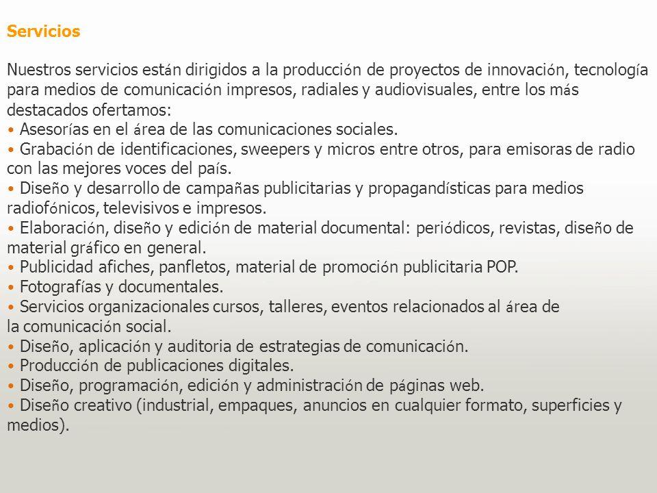 Servicios Nuestros servicios est á n dirigidos a la producci ó n de proyectos de innovaci ó n, tecnolog í a para medios de comunicaci ó n impresos, ra