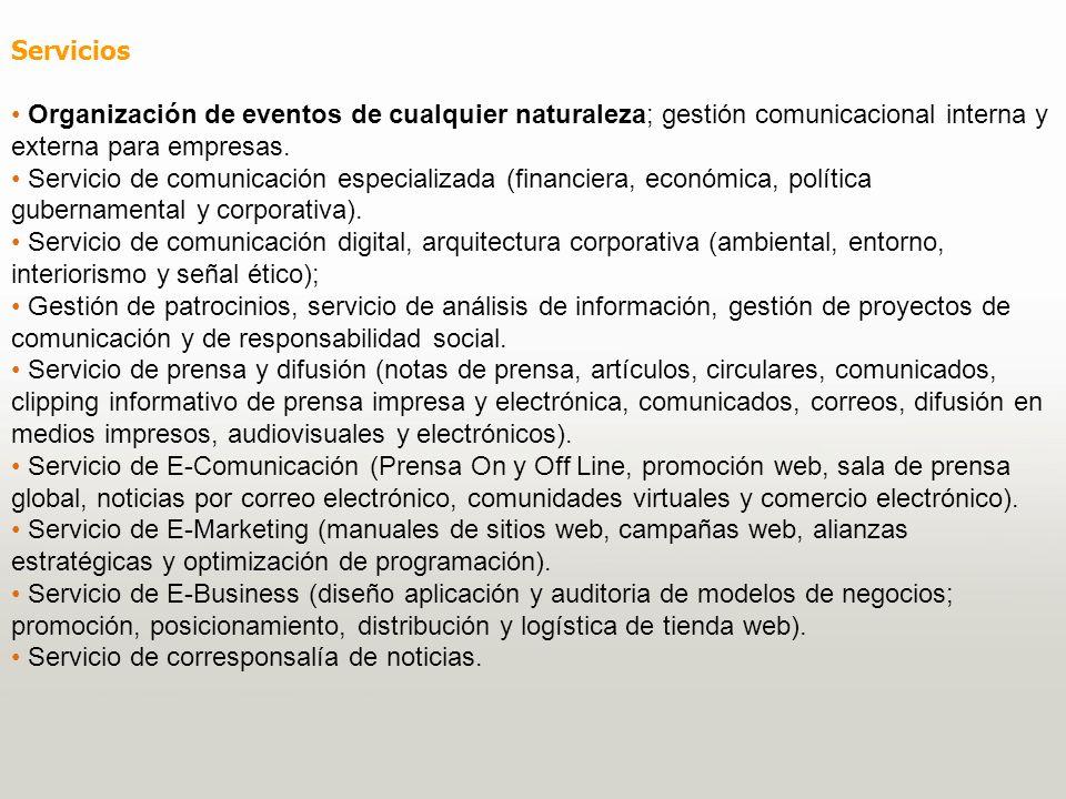 Servicios Organización de eventos de cualquier naturaleza; gestión comunicacional interna y externa para empresas. Servicio de comunicación especializ