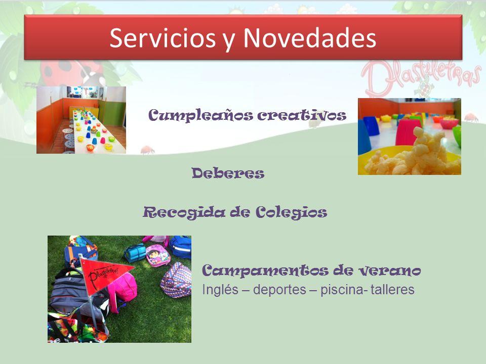 Servicios y Novedades Cumpleaños creativos Deberes Recogida de Colegios Campamentos de verano Inglés – deportes – piscina- talleres